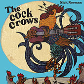The Cock Crows von Nick Norman