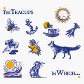 In Which… von The Teacups (1)