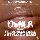 Owner Remix (feat. Ivorian Doll, Ramz & Stylo G) by OluwaJBeats