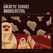 Galactic Service Broadcasting Vol. 2 by Various Artists