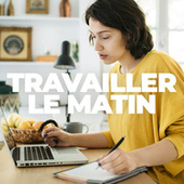 Travailler le matin by Various Artists