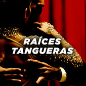 Raíces Tangueras by Various Artists
