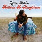 Fathers to Daughters de Ryan Martin