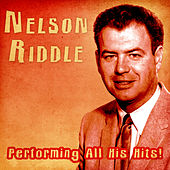 Performing All His Hits! (Remastered) von Nelson Riddle