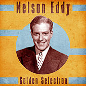 Golden Selection (Remastered) by Nelson Eddy