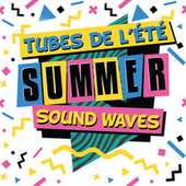 Tubes de l'été 90s 00s - Summer Sound Waves de Various Artists