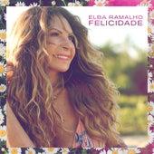 Felicidade von Elba Ramalho