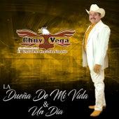 La Dueña de Mi Vida & un Dia by Chuy Vega
