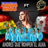 Amores Que Rompen el Alma by Internacional Carro Show