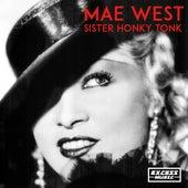 Sister Honky Tonk de Mae West