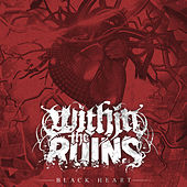 Black Heart by Within The Ruins