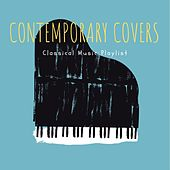 Contemporary Covers Classical Music Playlist von Various Artists