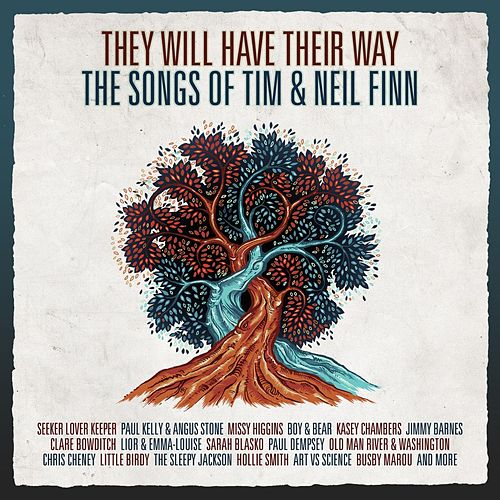 They Will Have Their Way - The Songs Of Tim & Neil Finn by Various Artists