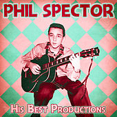 Phil Spector - His Best Productions (Remastered) by Various Artists