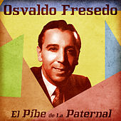 El Pibe de La Paternal (Remastered) by Osvaldo Fresedo