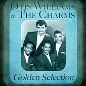Golden Selection (Remastered) by Otis Williams & The Charms