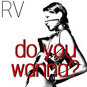 Do You Wanna? von Rv