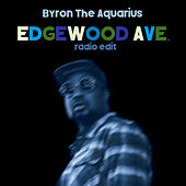 Edgewood Ave (Radio Edit) von Byron the Aquarius