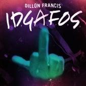 I.D.G.A.F.O.S. by Dillon Francis