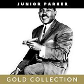 Junior Parker - Gold Collection by Junior Parker