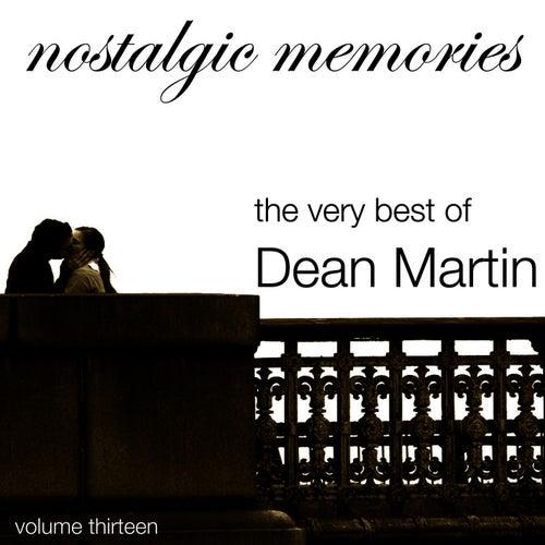 Nostalgic Memories-The Very Best of Dean Martin-Vol. 13 by Dean Martin