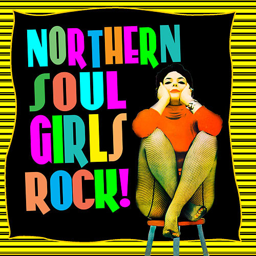 Northern Soul Girls Rock! by Various Artists