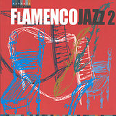 Flamencojazz 2 by Various Artists