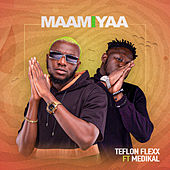 Maamiyaa by Teflon Flexx