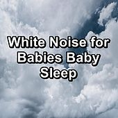 White Noise for Babies Baby Sleep by White Noise Sleep Therapy