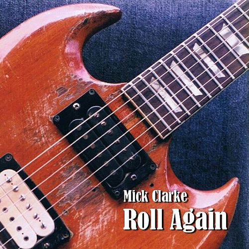 Roll Again by Mick Clarke