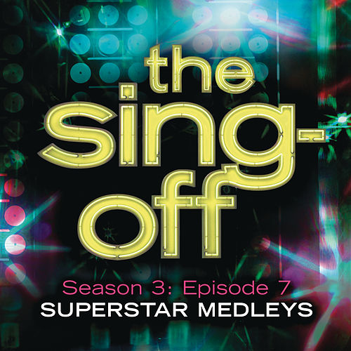The Sing-Off: Season 3: Episode 7 - Superstar Medleys by The Sing Off