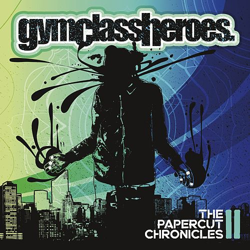 The Papercut Chronicles II by Gym Class Heroes
