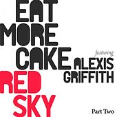 Red Sky (feat. Alexis Griffiths) [Part Two] by Eat More Cake