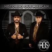Historias Que Marcan by Grupo Ros