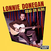Dead or Alive by Lonnie Donegan