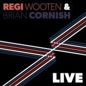 Regi Wooten & Brian Cornish: Live von Regi Wooten