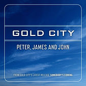 Peter, James and John by Gold City