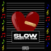Slow by Odeshi
