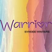 Warrior by Syndee Winters
