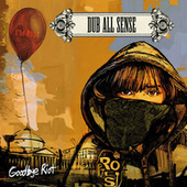 Goodbye Riot by Dub All Sense