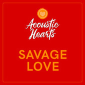Savage Love by Acoustic Hearts