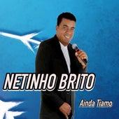 Ainda Tiamo by Netinho Brito