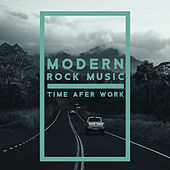 Modern Rock Music – Time Afer Work by Various Artists