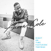 Right on Time (feat. Tobymac) by Aaron Cole