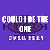 Could I Be the One de Chardel Rhoden