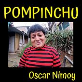 Pompinchu von Oscar Nimoy
