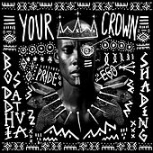 Your Crown by Boddhi Satva
