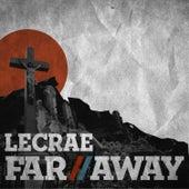 Far Away by Lecrae