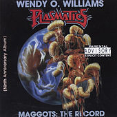 Maggots: The Record by Wendy O. Williams