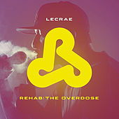 Rehab: The Overdose by Lecrae